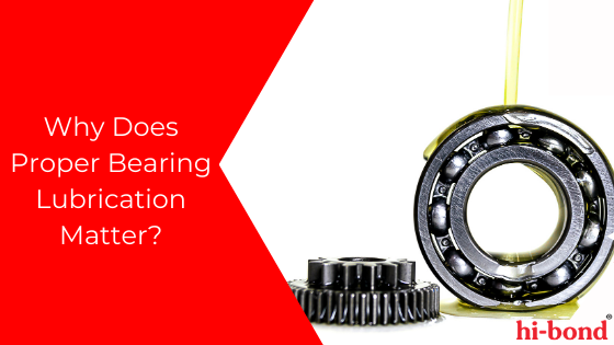 Why Does Proper Bearing Lubrication Matter? - Hi Bond